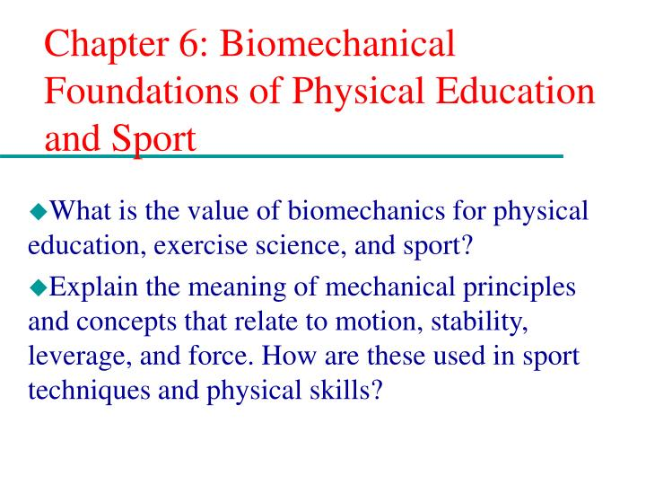 chapter 6 biomechanical foundations of physical education and sport n.