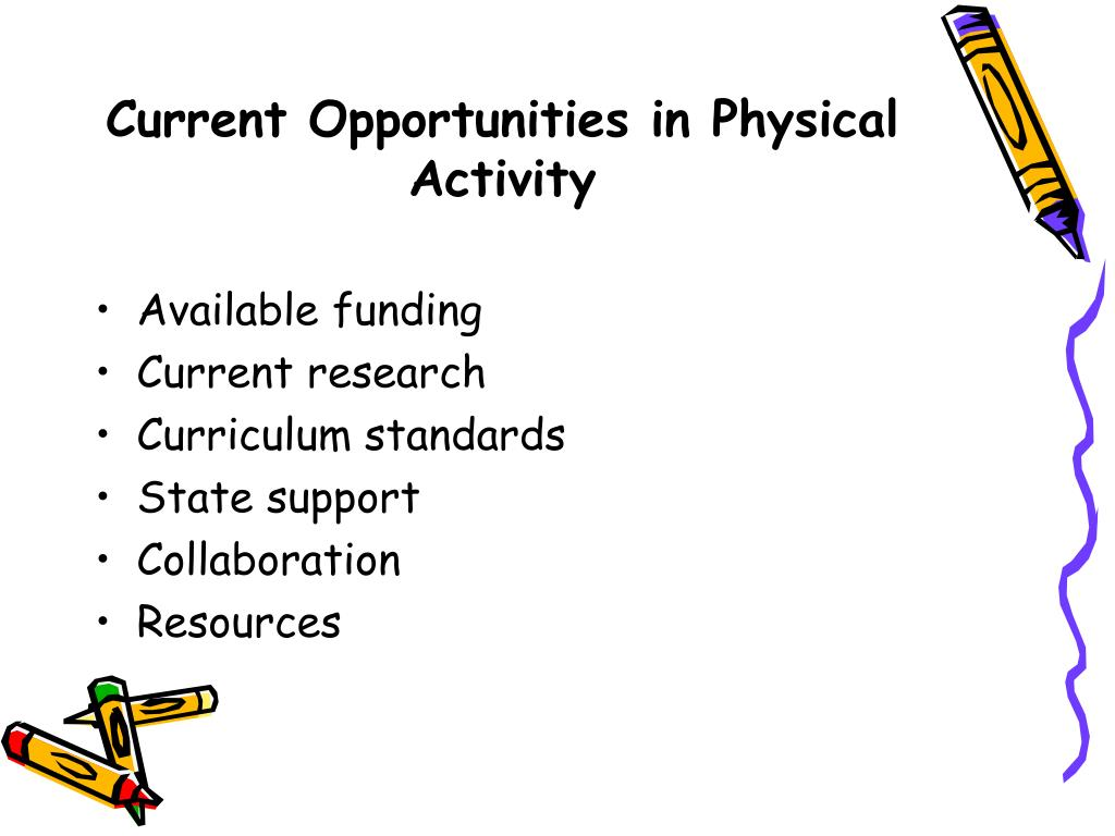 Current Opportunities in Physical Activity