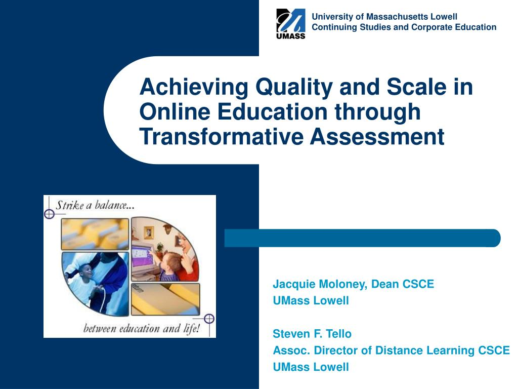 achieving quality and scale in online education through transformative assessment l.