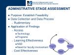 adminstrative stage assessment