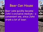 beer can house25