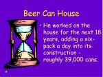 beer can house26