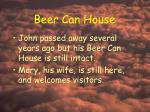 beer can house28