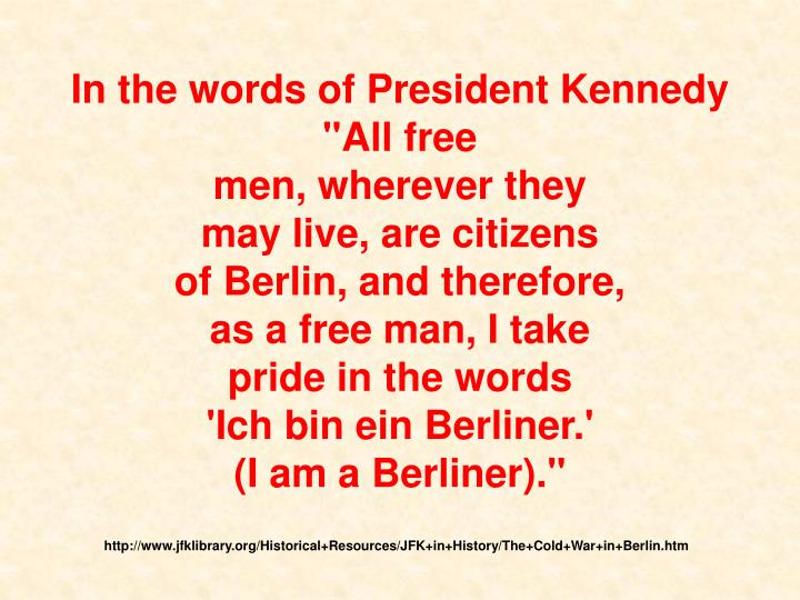 """In the words of President Kennedy """"All free"""