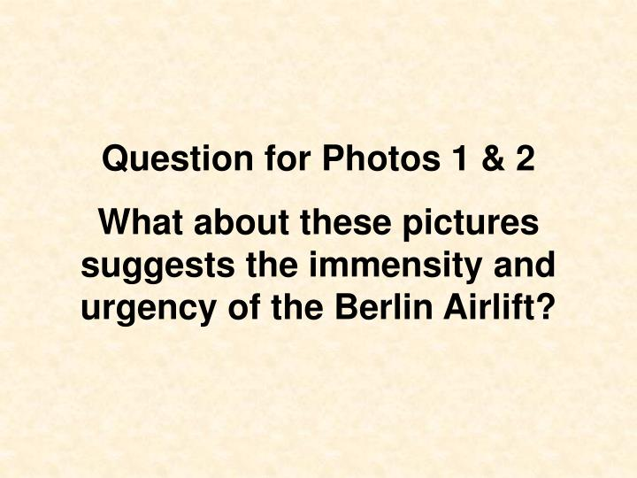 Question for Photos 1 & 2