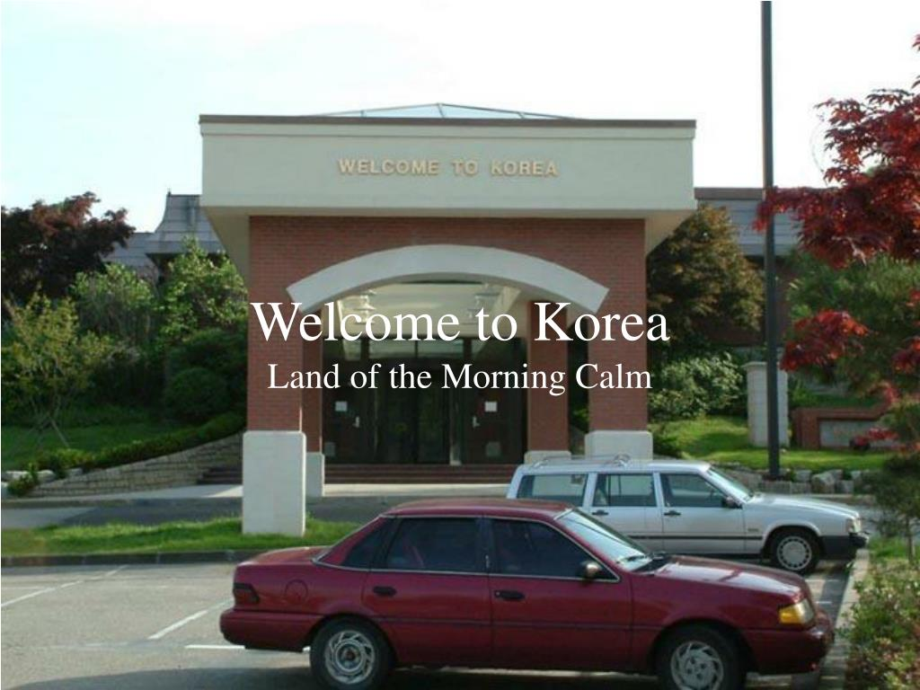 welcome to korea land of the morning calm l.
