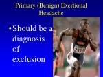 primary benign exertional headache