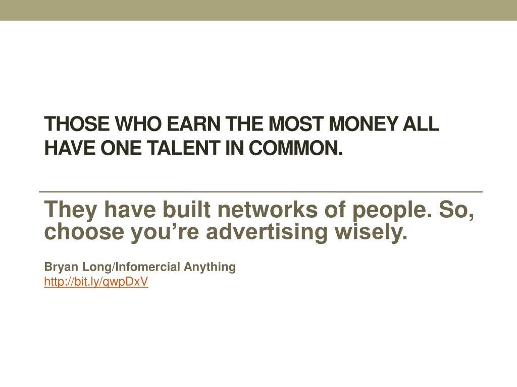 Those who earn the most money all have one talent in