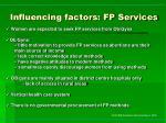 influencing factors fp services