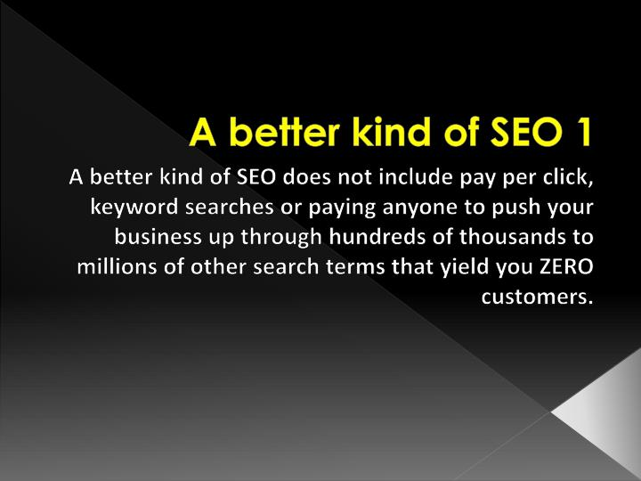 A better kind of seo 1