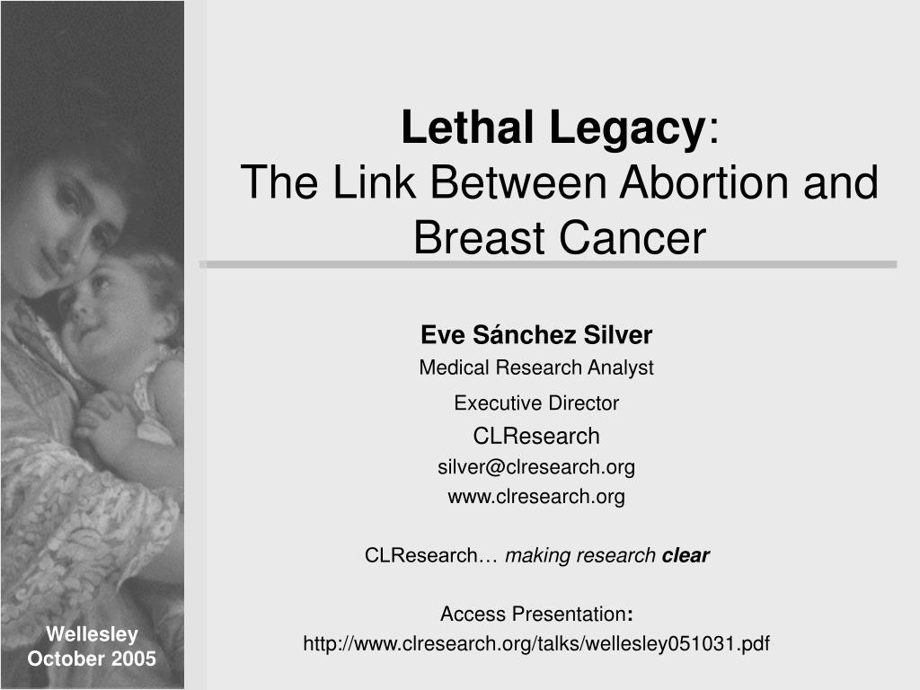 lethal legacy the link between abortion and breast cancer l.