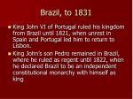 brazil to 1831