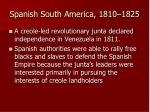 spanish south america 1810 1825
