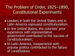 the problem of order 1825 1890 constitutional experiments