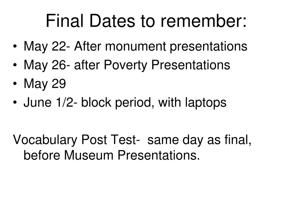 Final Dates to remember: