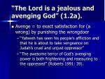 the lord is a jealous and avenging god 1 2a11