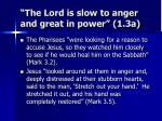the lord is slow to anger and great in power 1 3a9