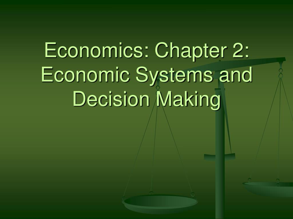 economics chapter 2 economic systems and decision making l.