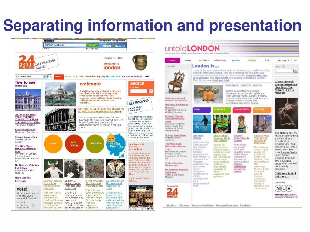 Separating information and presentation
