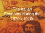 the italian economy during the 1870s 1910s