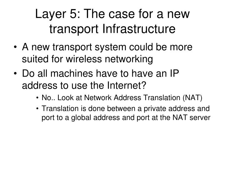 Layer 5: The case for a new transport Infrastructure