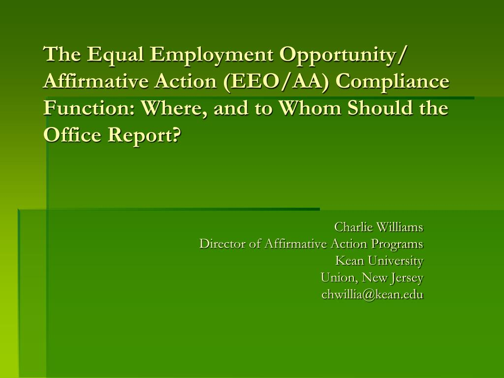 The Equal Employment Opportunity/ Affirmative Action (EEO/AA) Compliance Function: Where, and to Whom Should the Office Report?