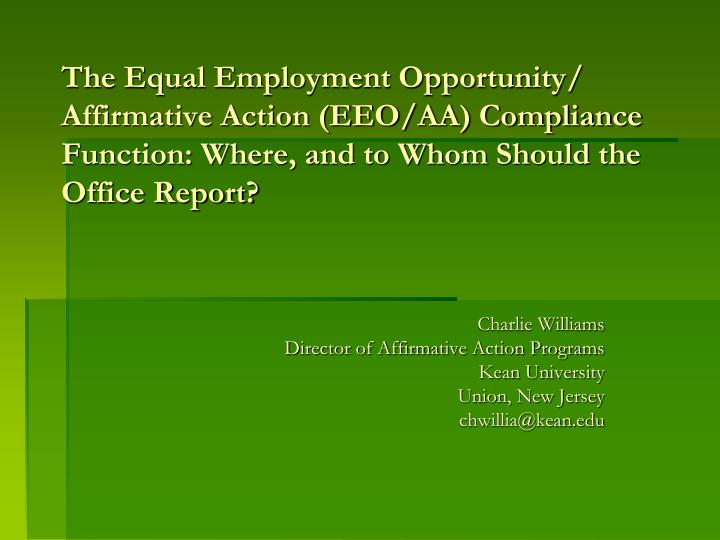 The Equal Employment Opportunity/ Affirmative Action (EEO/AA) Compliance Function: Where, and to Who...