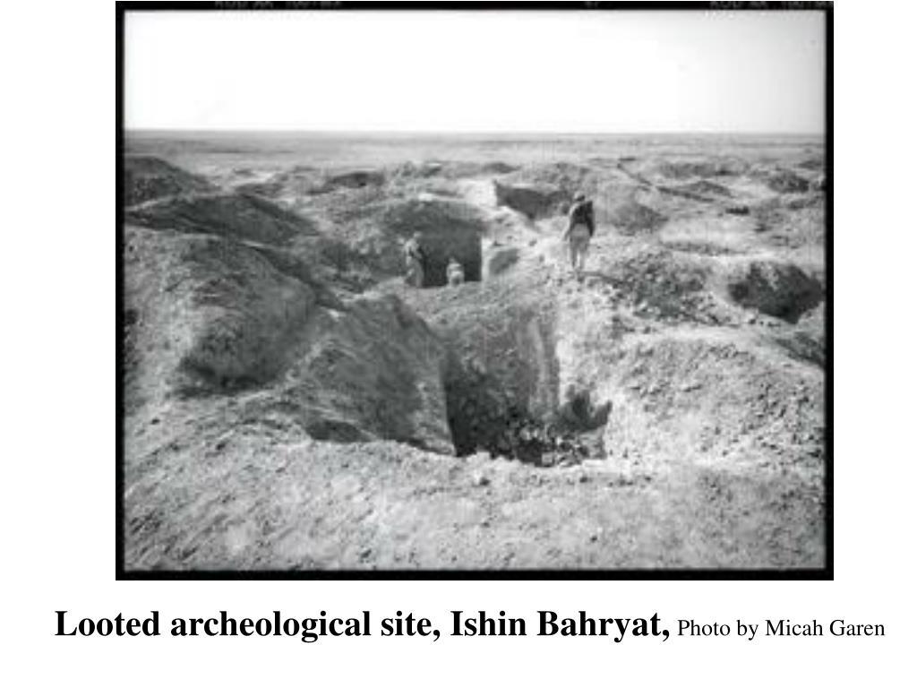 Looted archeological site, Ishin Bahryat,