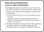 future research directions access to other technologies