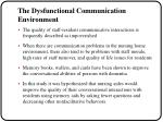 the dysfunctional communication environment