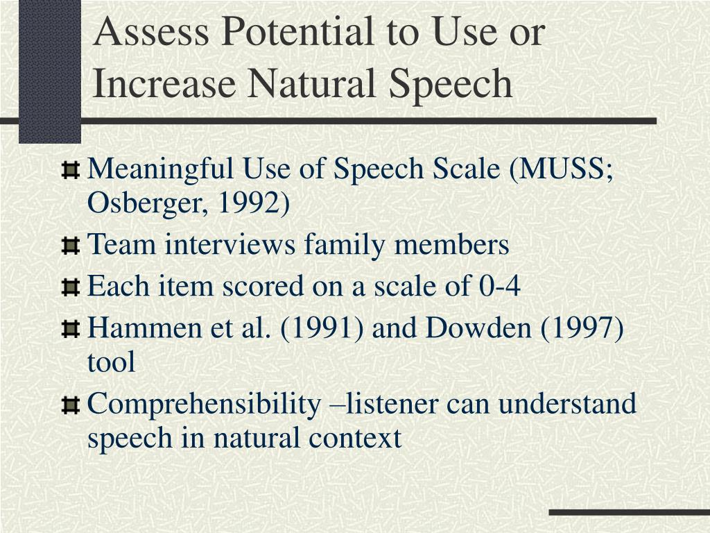 Assess Potential to Use or Increase Natural Speech