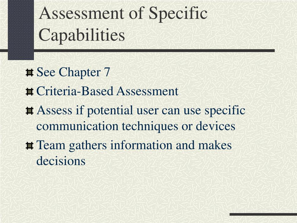 Assessment of Specific Capabilities