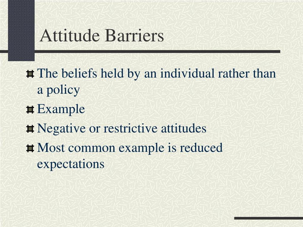 Attitude Barriers