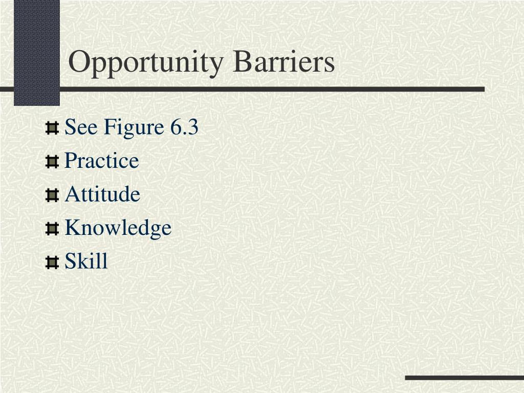 Opportunity Barriers