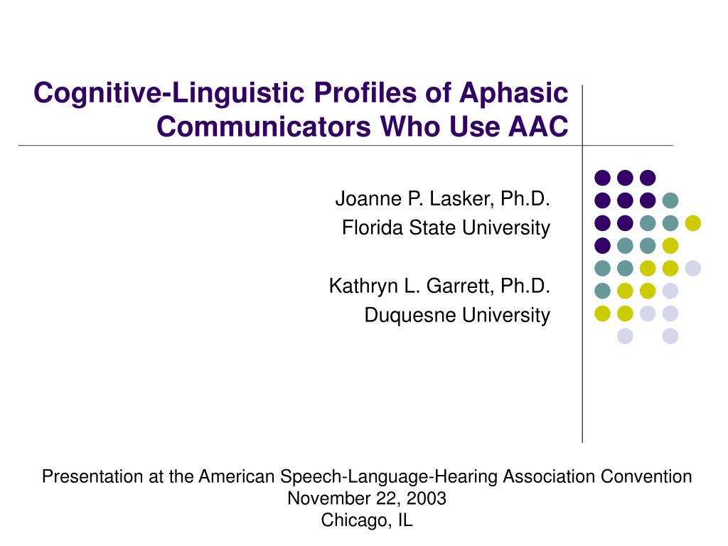 cognitive linguistic profiles of aphasic communicators who use aac l.