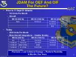 jdam for oef and oif the future