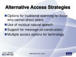 alternative access strategies