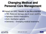 changing medical and personal care management