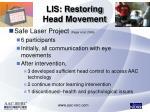 lis restoring head movement