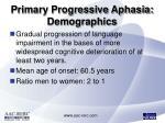 primary progressive aphasia demographics