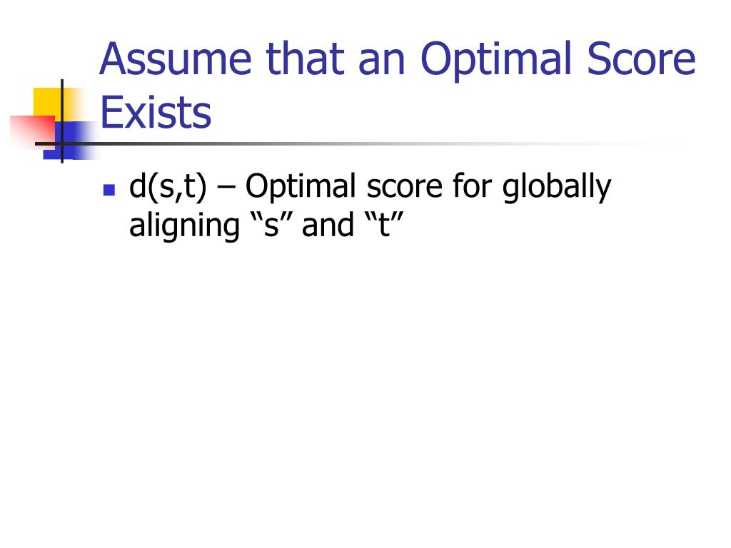 Assume that an Optimal Score Exists