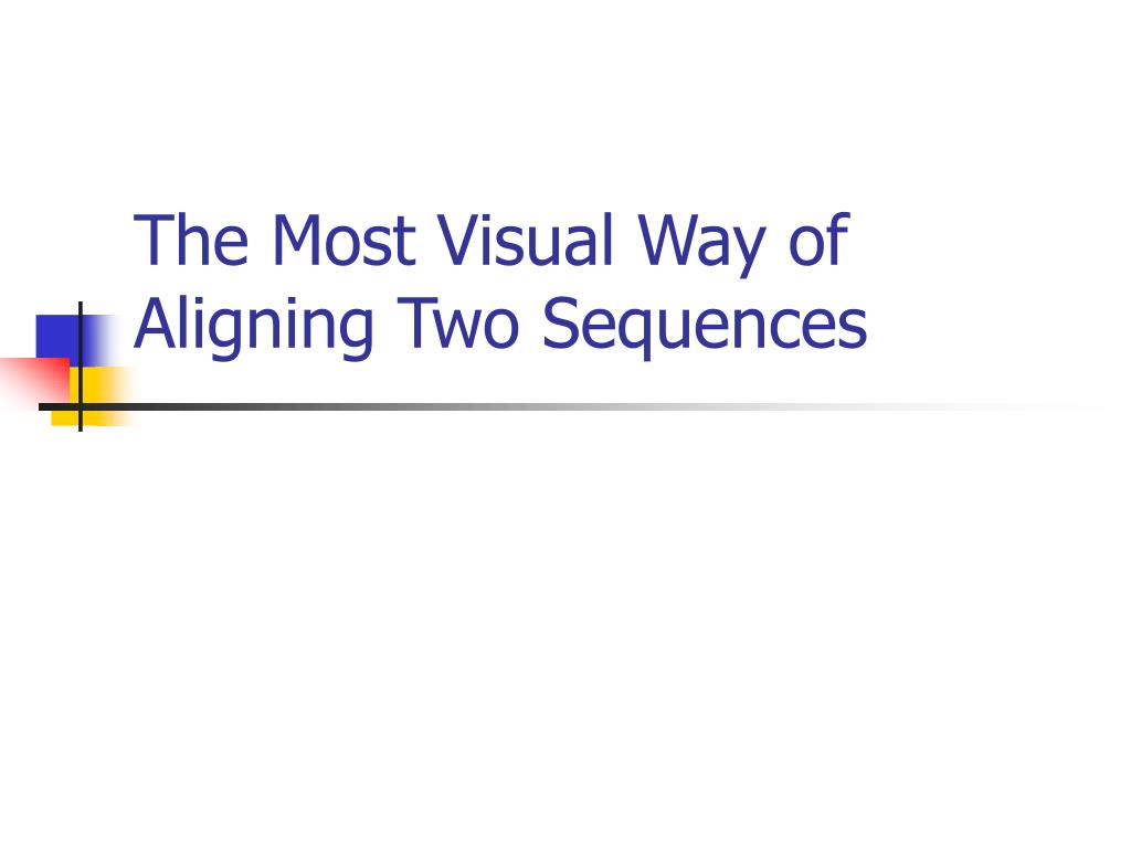 The Most Visual Way of Aligning Two Sequences