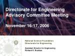 directorate for engineering advisory committee meeting november 16 17 2006