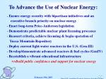 to advance the use of nuclear energy