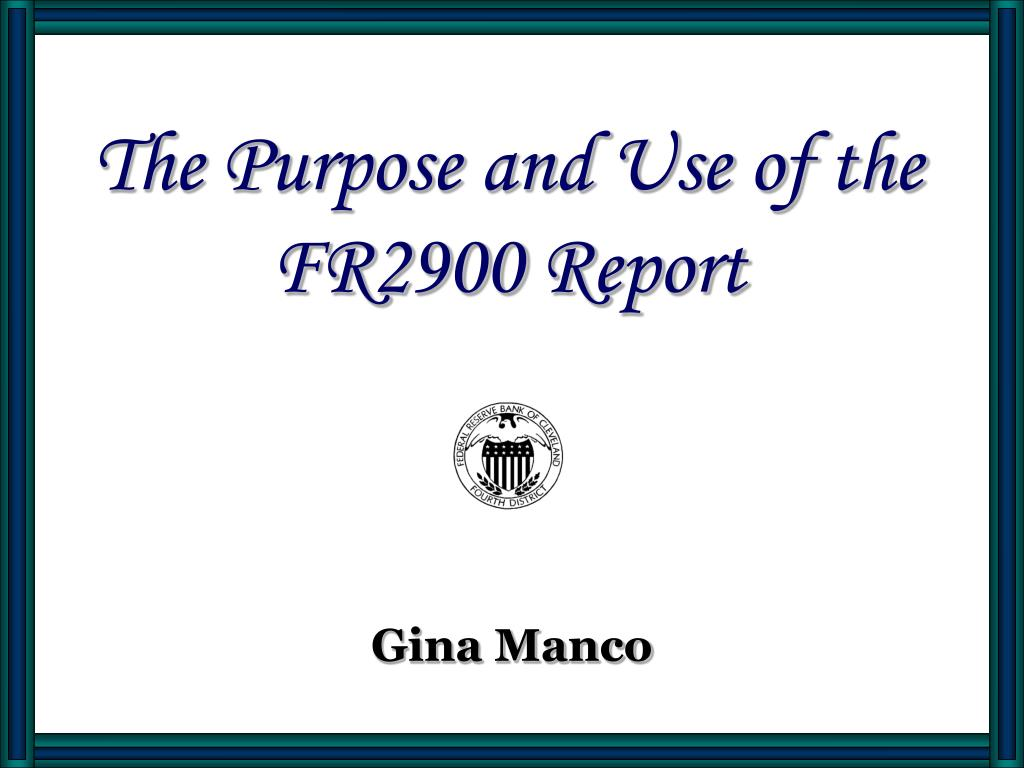 the purpose and use of the fr2900 report l.