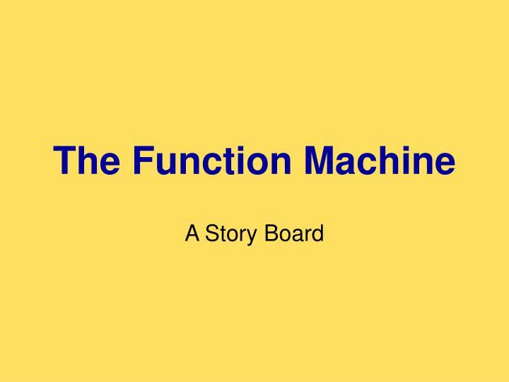 The function machine