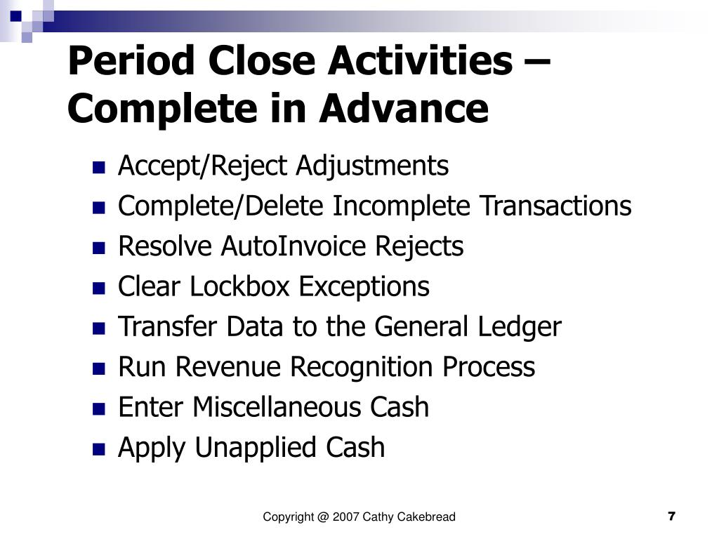 Period Close Activities –        Complete in Advance