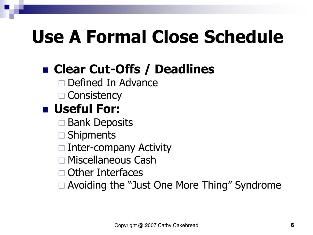 Use A Formal Close Schedule