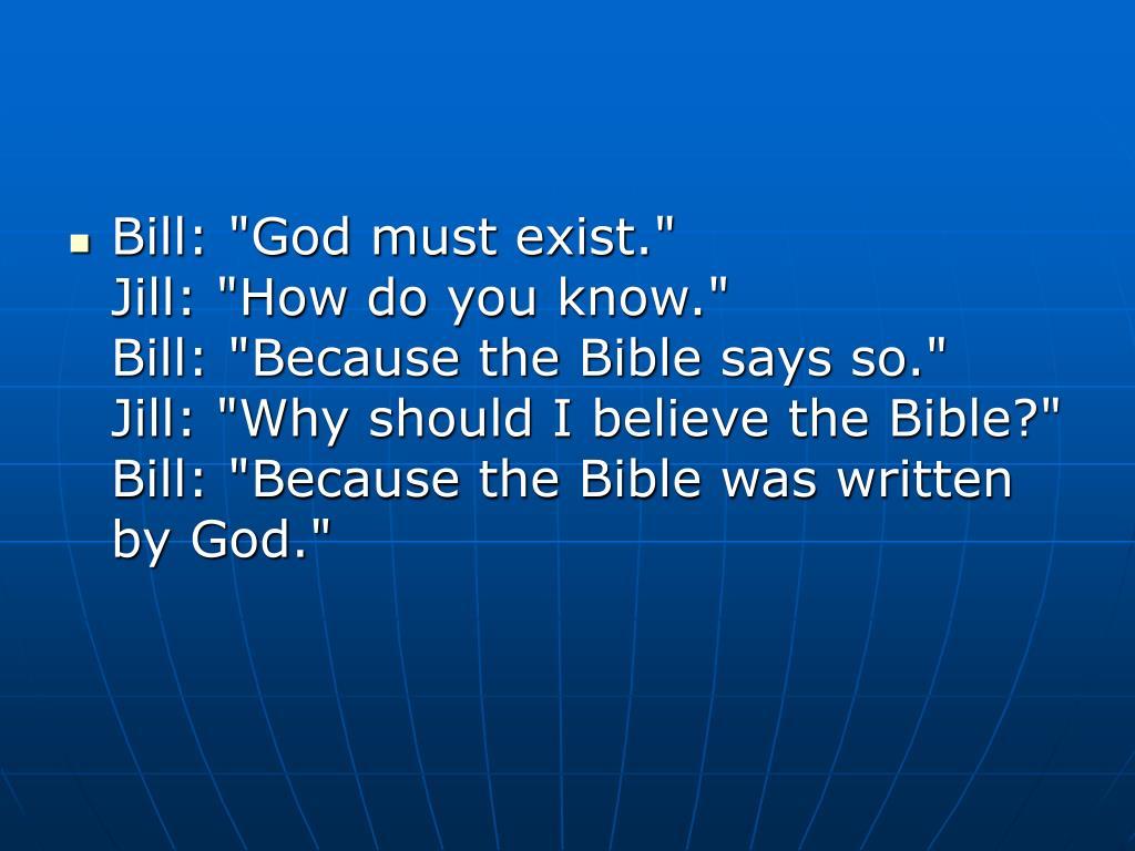 """Bill: """"God must exist."""""""