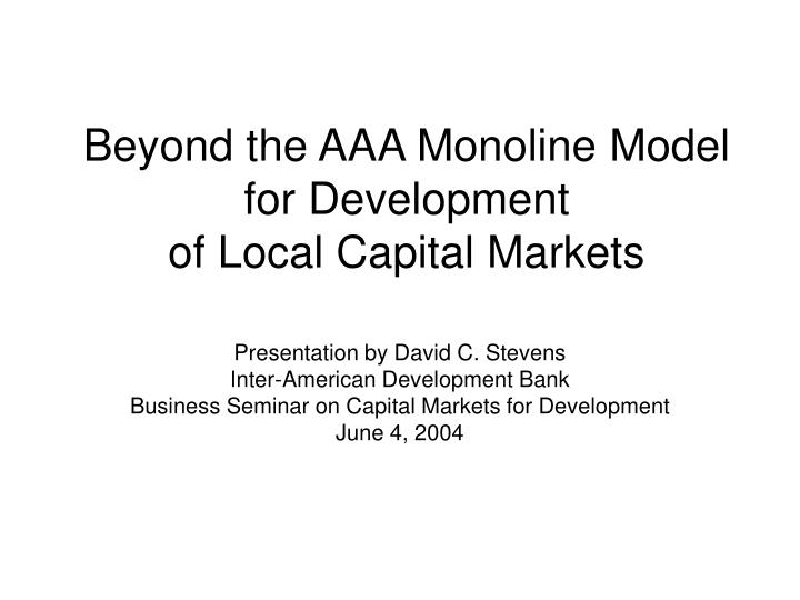 beyond the aaa monoline model for development of local capital markets n.